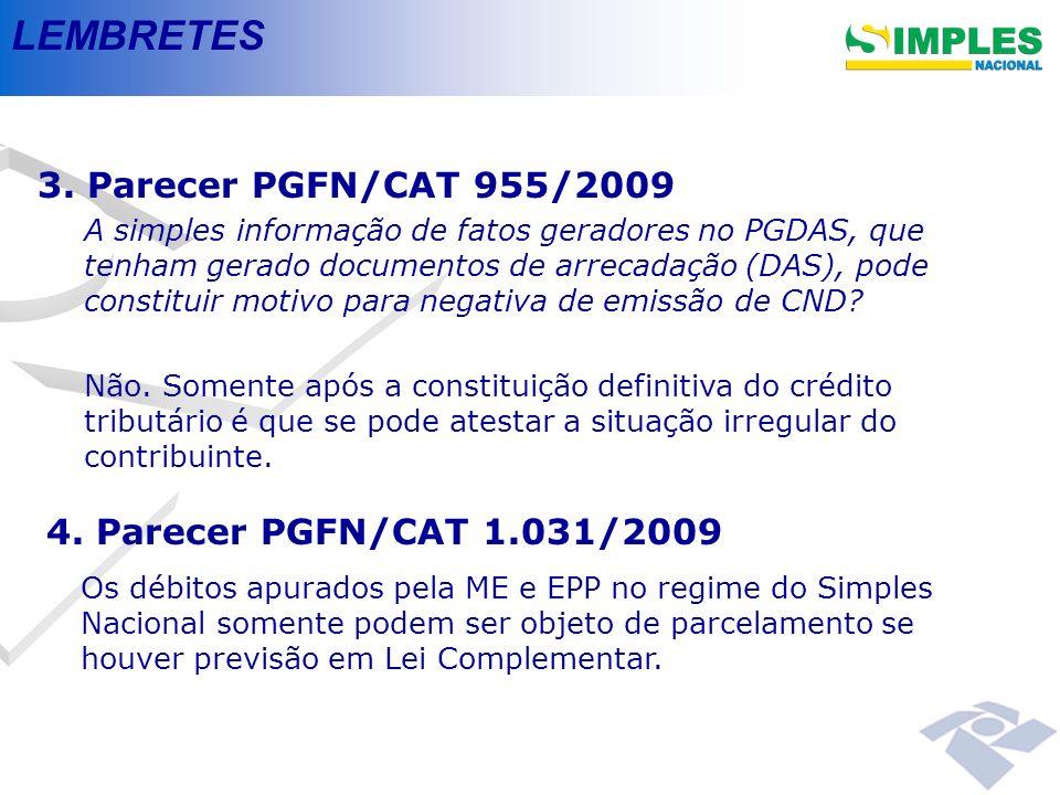 LEMBRETES 3. Parecer PGFN/CAT 955/2009 4. Parecer PGFN/CAT 1.031/2009