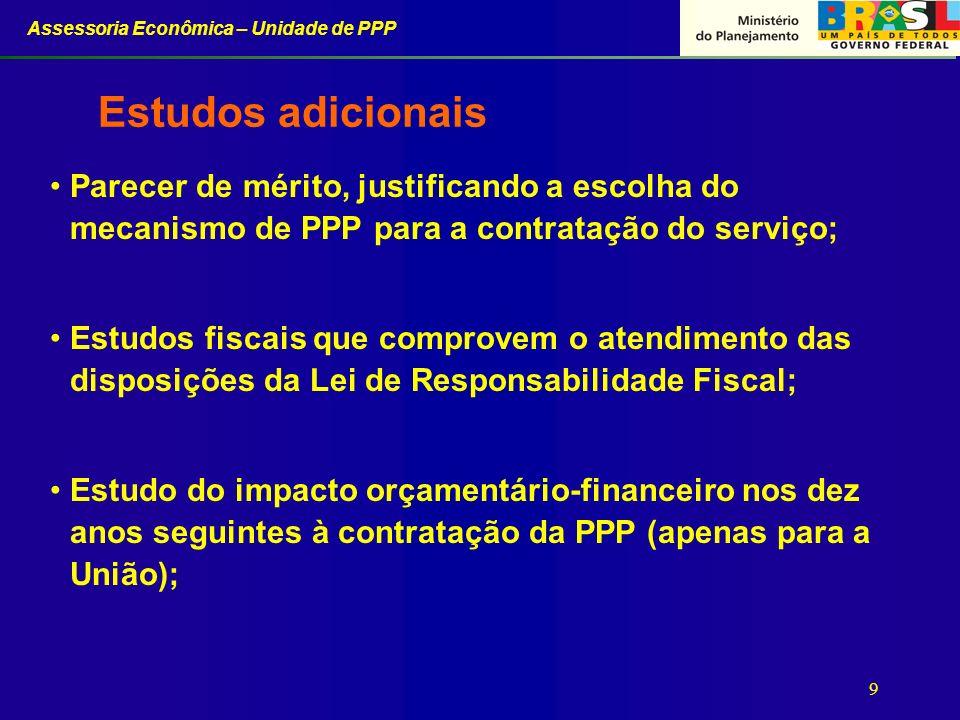 Estudos adicionais Parecer de mérito, justificando a escolha do mecanismo de PPP para a contratação do serviço;