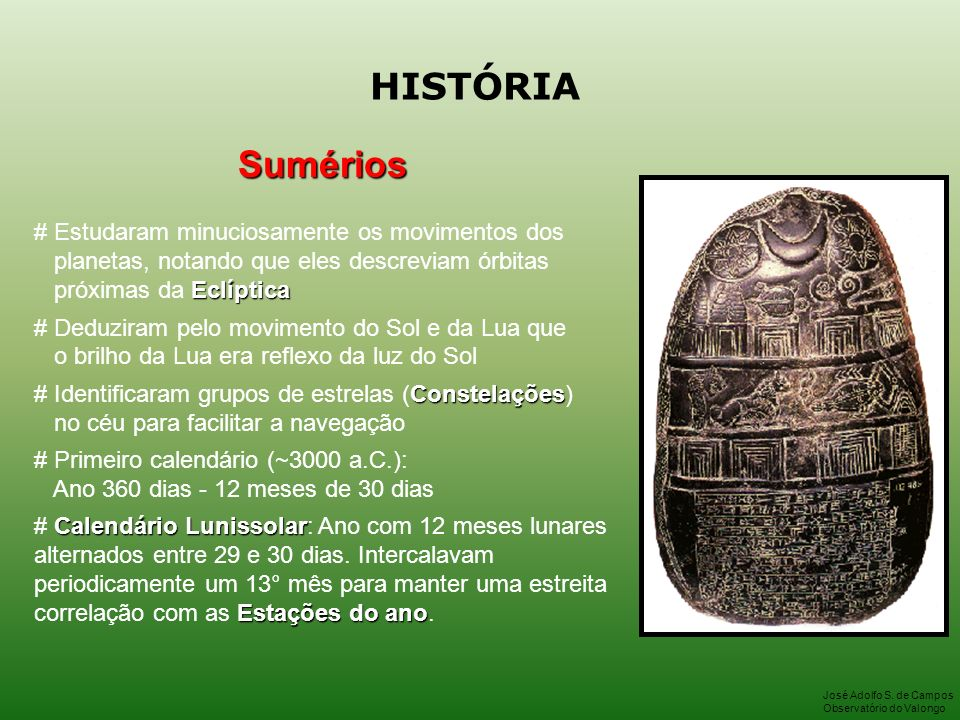 HISTÓRIA # Estudaram minuciosamente os movimentos dos