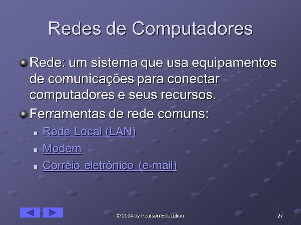 Redes de Computadores Rede: um sistema que usa equipamentos de comunicações para conectar computadores e seus recursos.