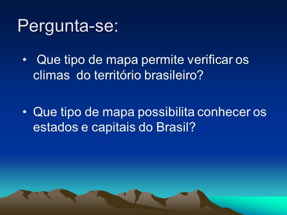 Pergunta-se: Que tipo de mapa permite verificar os climas do território brasileiro