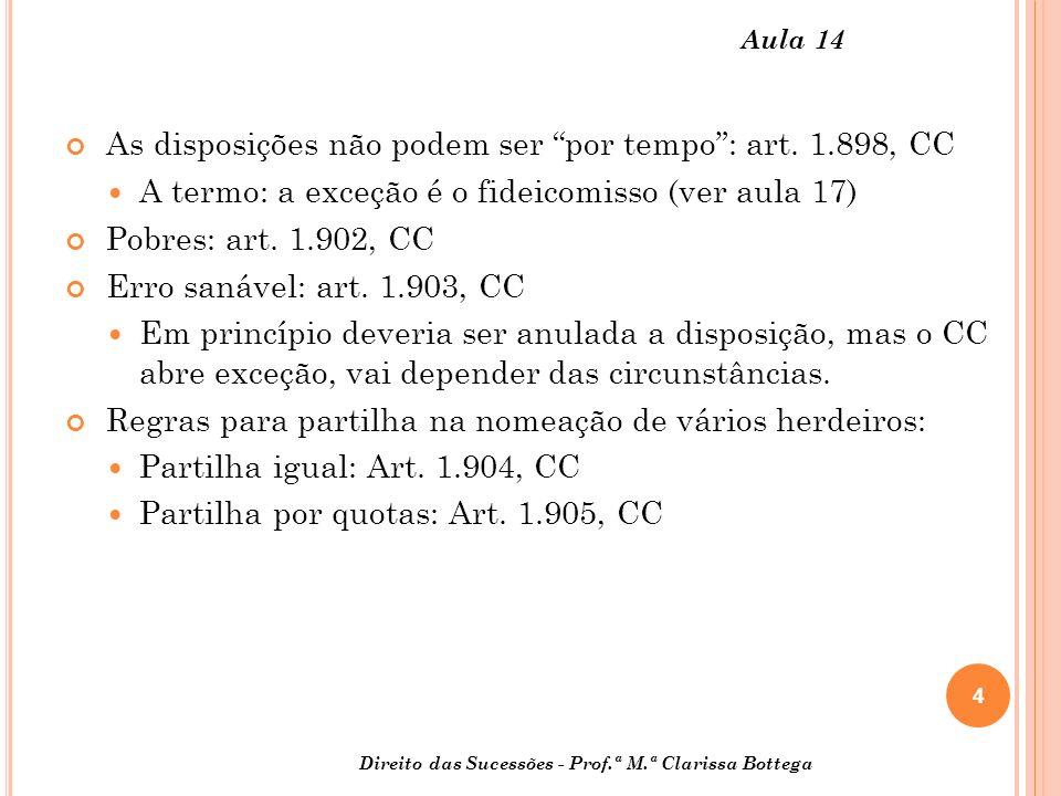 As disposições não podem ser por tempo : art. 1.898, CC