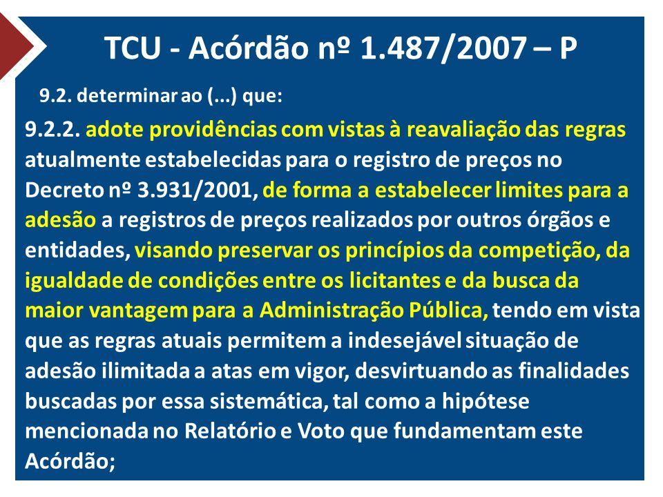 TCU - Acórdão nº 1.487/2007 – P 9.2. determinar ao (...) que:
