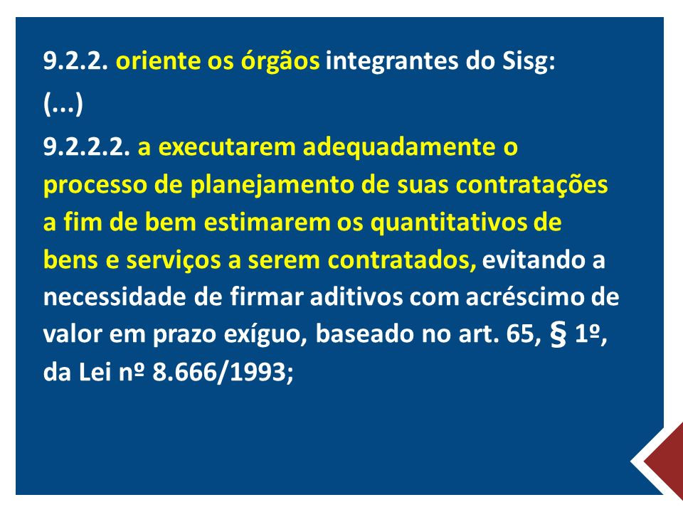 9. 2. 2. oriente os órgãos integrantes do Sisg: (. ) 9. 2. 2. 2