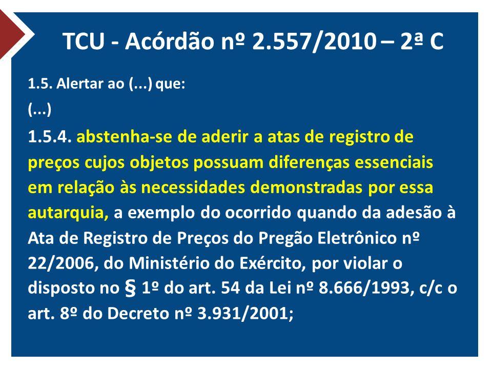 TCU - Acórdão nº 2.557/2010 – 2ª C 1.5. Alertar ao (...) que: (...)