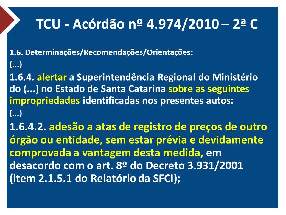 TCU - Acórdão nº 4.974/2010 – 2ª C 1.6. Determinações/Recomendações/Orientações: (...)