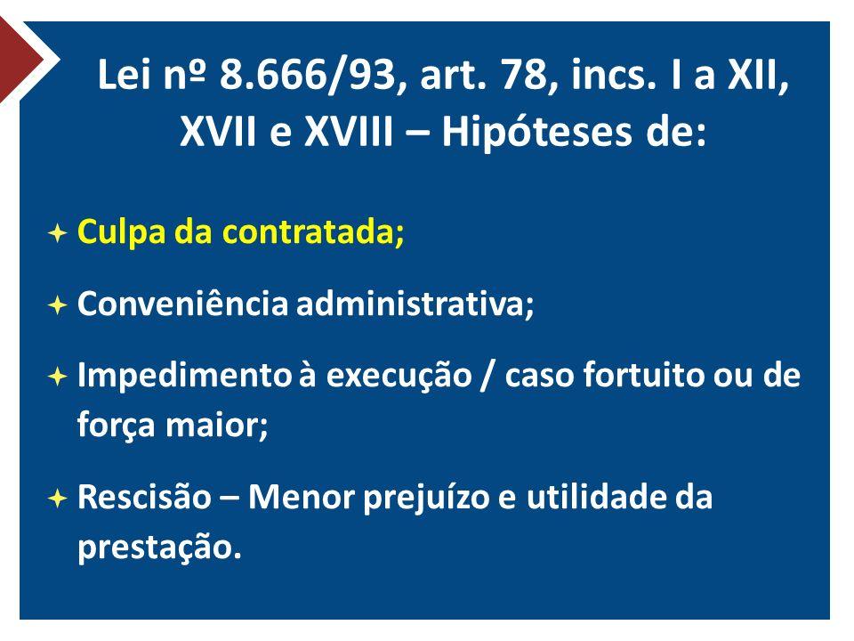Lei nº 8.666/93, art. 78, incs. I a XII, XVII e XVIII – Hipóteses de:
