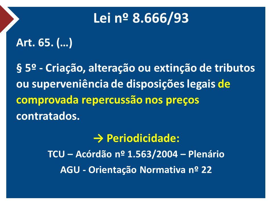 Lei nº 8.666/93 Art. 65. (…)