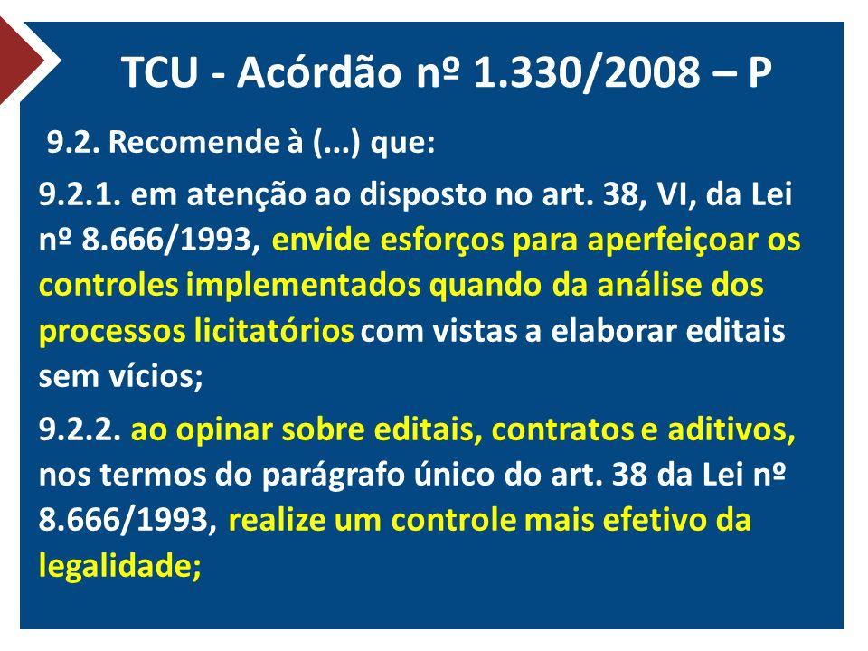 TCU - Acórdão nº 1.330/2008 – P 9.2. Recomende à (...) que: