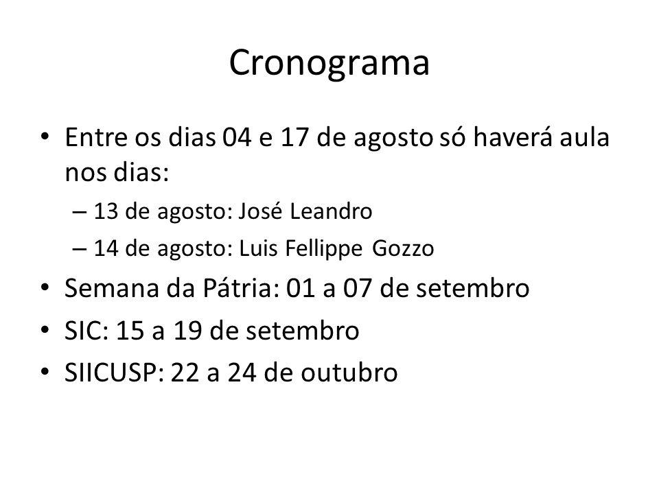 Cronograma Entre os dias 04 e 17 de agosto só haverá aula nos dias: