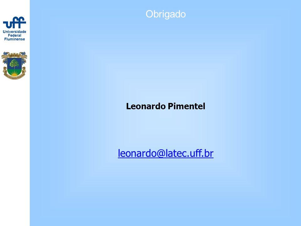 Obrigado Leonardo Pimentel leonardo@latec.uff.br