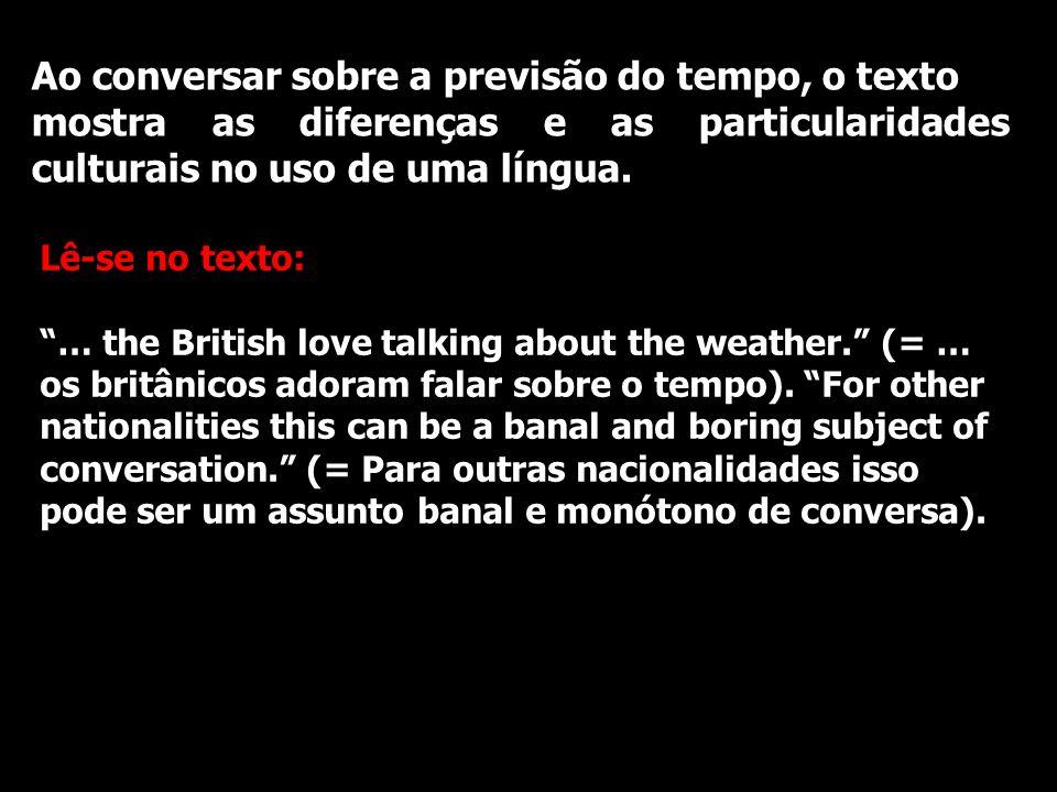 Ao conversar sobre a previsão do tempo, o texto