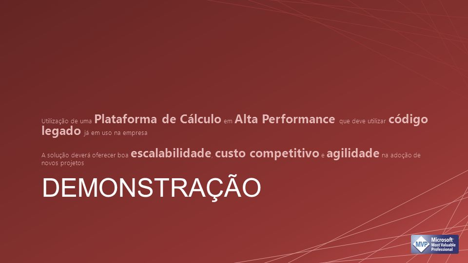 Utilização de uma Plataforma de Cálculo em Alta Performance que deve utilizar código legado já em uso na empresa