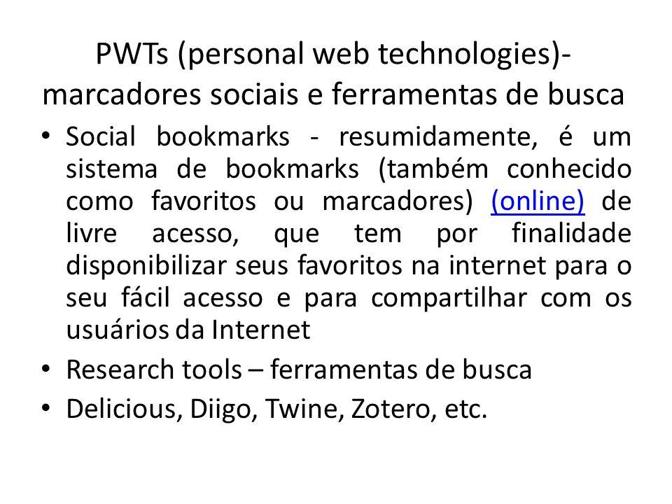 PWTs (personal web technologies)- marcadores sociais e ferramentas de busca