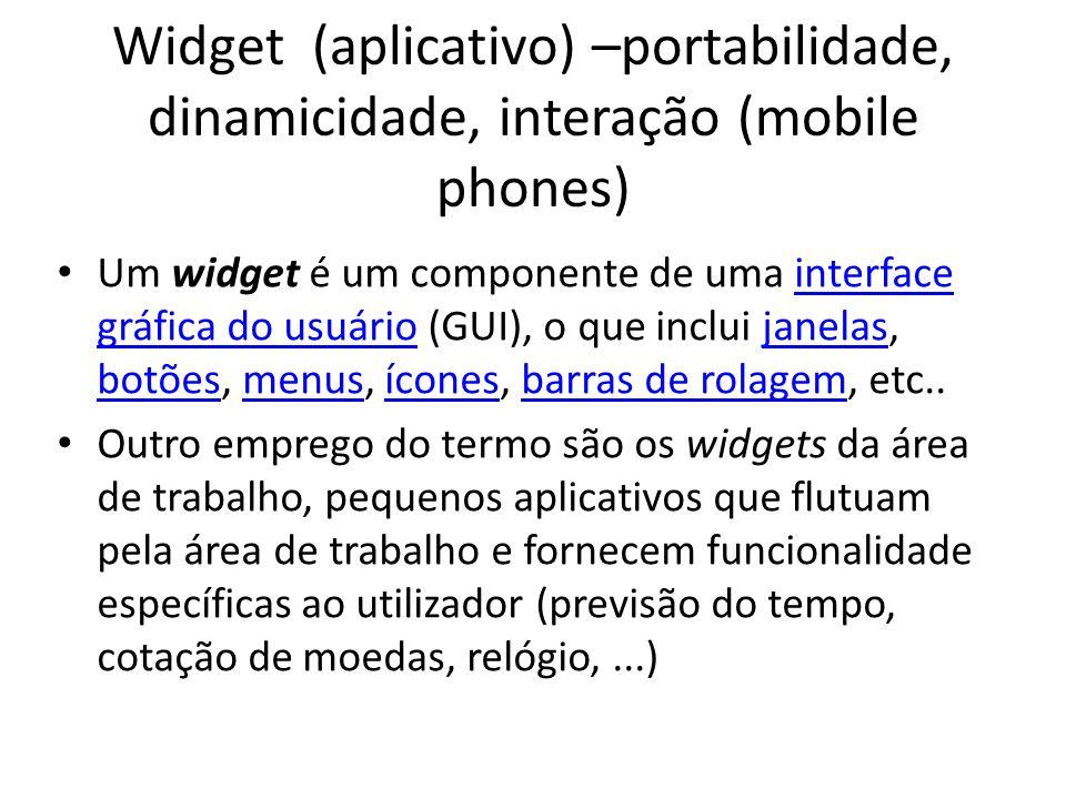 Widget (aplicativo) –portabilidade, dinamicidade, interação (mobile phones)