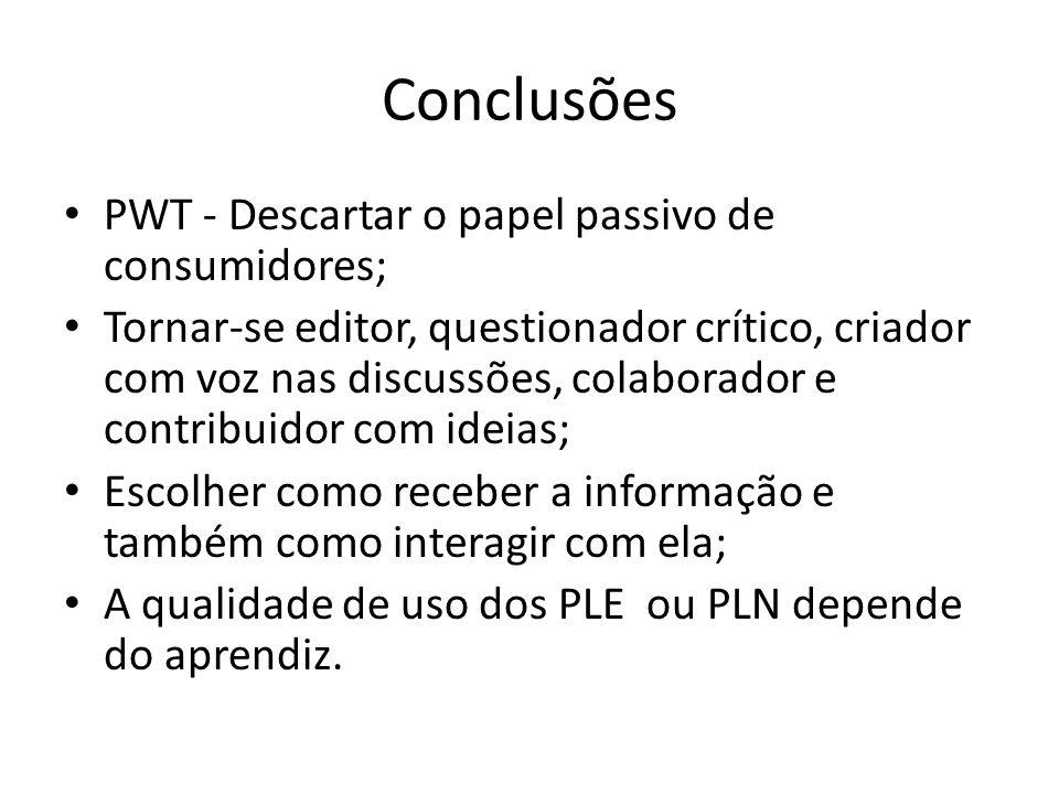 Conclusões PWT - Descartar o papel passivo de consumidores;