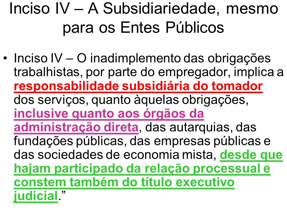 Inciso IV – A Subsidiariedade, mesmo para os Entes Públicos