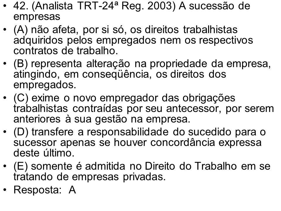 42. (Analista TRT-24ª Reg. 2003) A sucessão de empresas