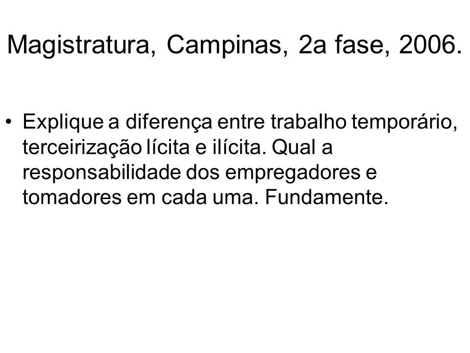 Magistratura, Campinas, 2a fase, 2006.