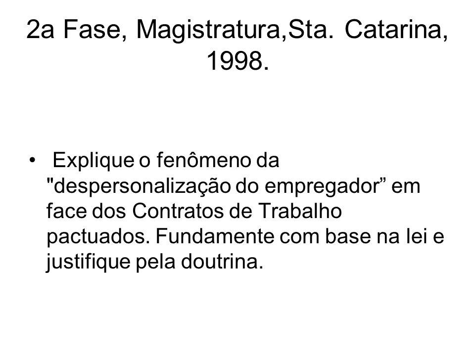 2a Fase, Magistratura,Sta. Catarina, 1998.