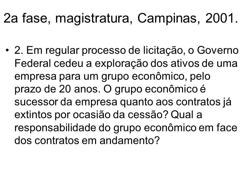 2a fase, magistratura, Campinas, 2001.