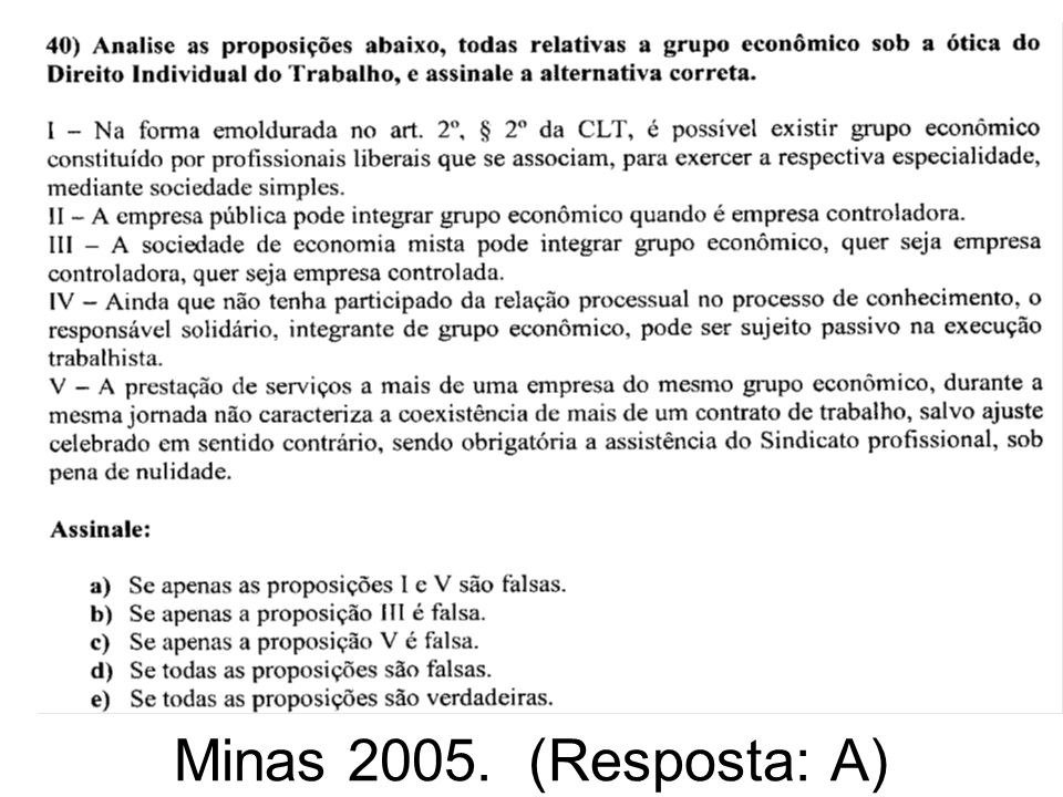 Minas 2005. (Resposta: A)