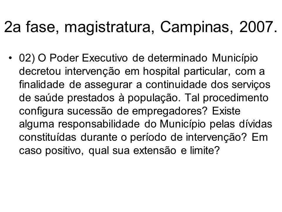 2a fase, magistratura, Campinas, 2007.