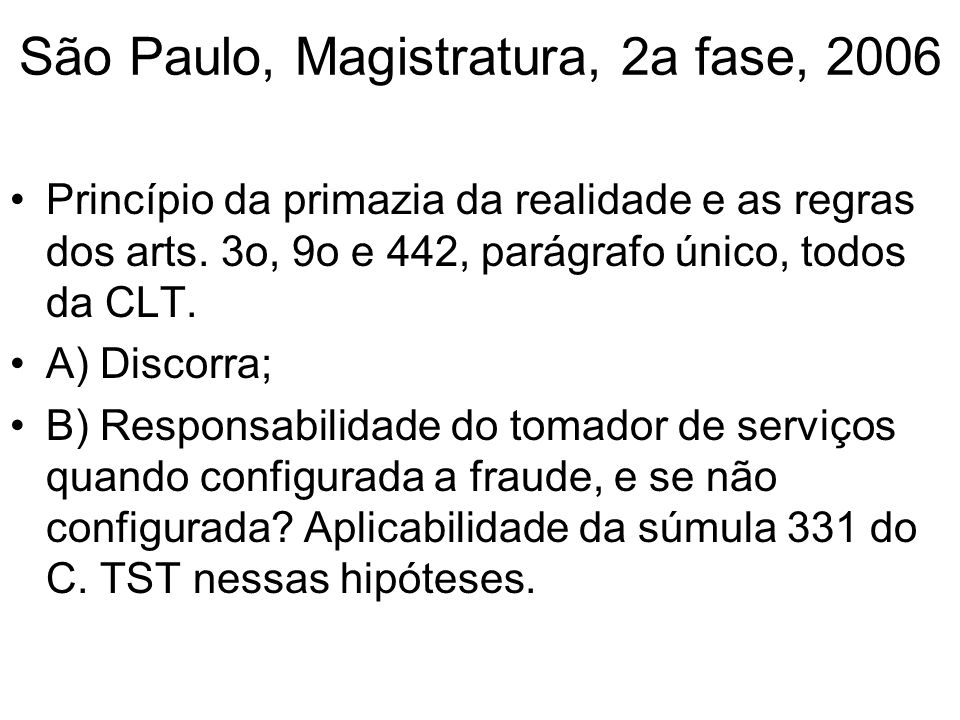 São Paulo, Magistratura, 2a fase, 2006