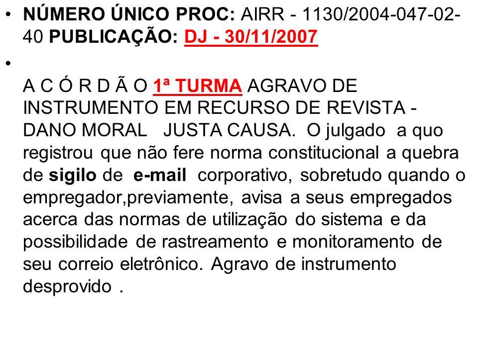 NÚMERO ÚNICO PROC: AIRR - 1130/2004-047-02-40 PUBLICAÇÃO: DJ - 30/11/2007