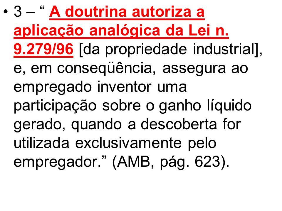 3 – A doutrina autoriza a aplicação analógica da Lei n. 9