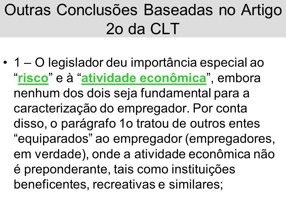 Outras Conclusões Baseadas no Artigo 2o da CLT