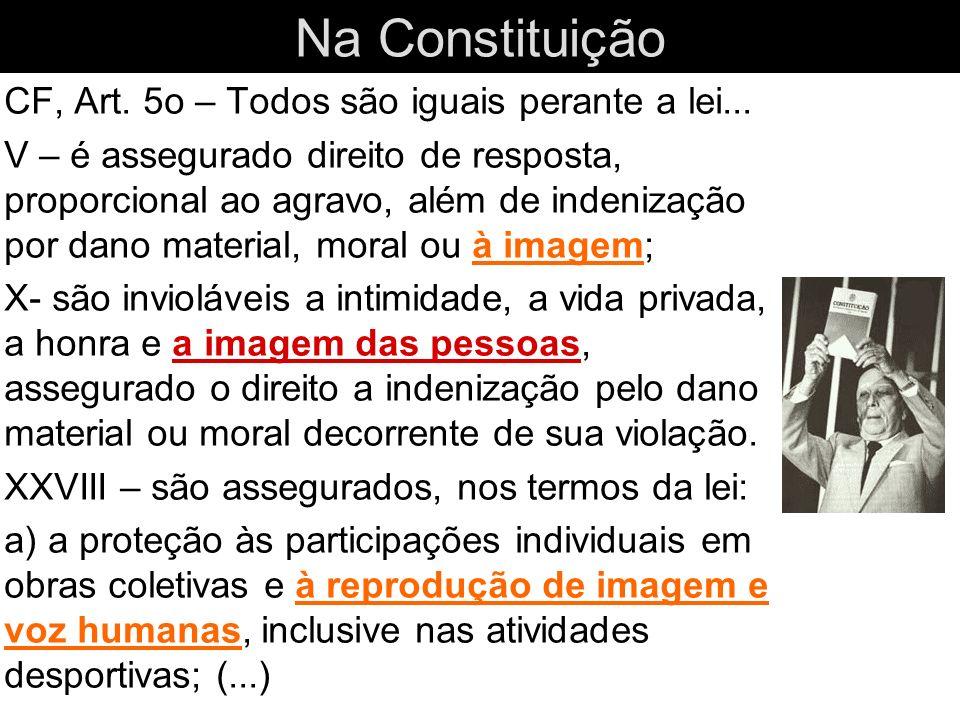 Na Constituição CF, Art. 5o – Todos são iguais perante a lei...
