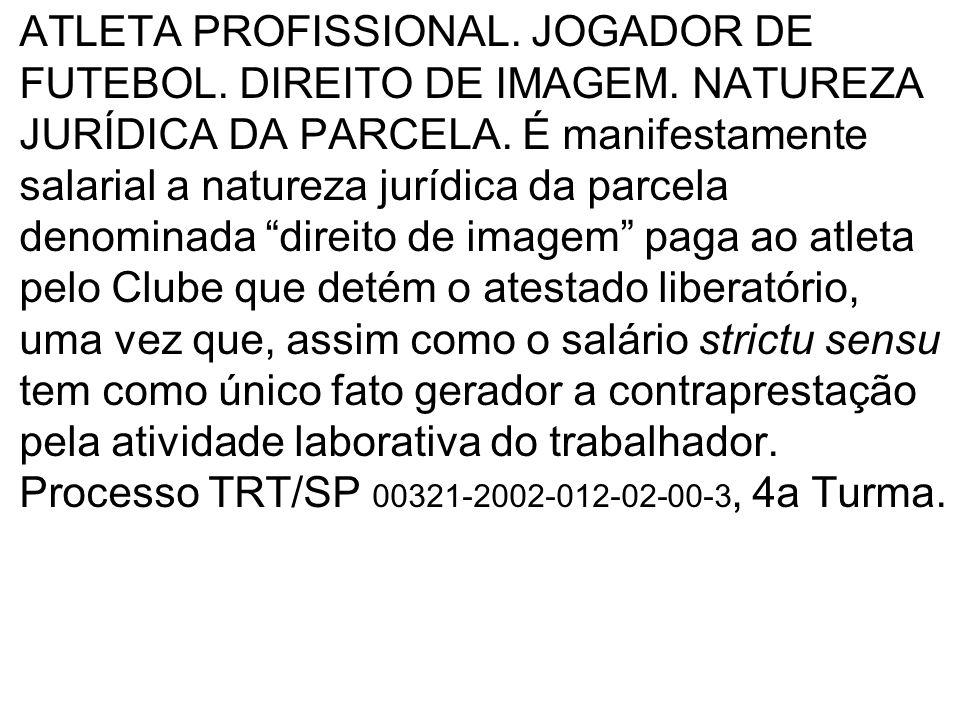 ATLETA PROFISSIONAL. JOGADOR DE FUTEBOL. DIREITO DE IMAGEM