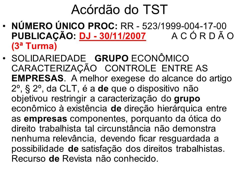 Acórdão do TST NÚMERO ÚNICO PROC: RR - 523/1999-004-17-00 PUBLICAÇÃO: DJ - 30/11/2007 A C Ó R D Ã O (3ª Turma)