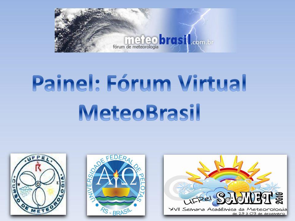 Painel: Fórum Virtual MeteoBrasil