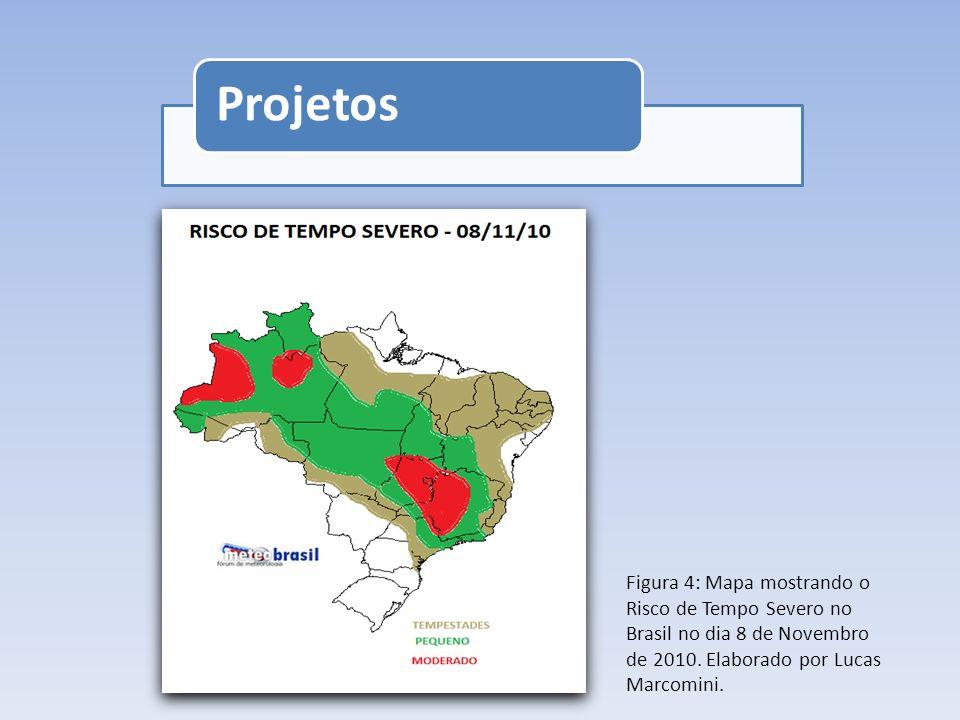 Projetos Figura 4: Mapa mostrando o Risco de Tempo Severo no Brasil no dia 8 de Novembro de 2010.