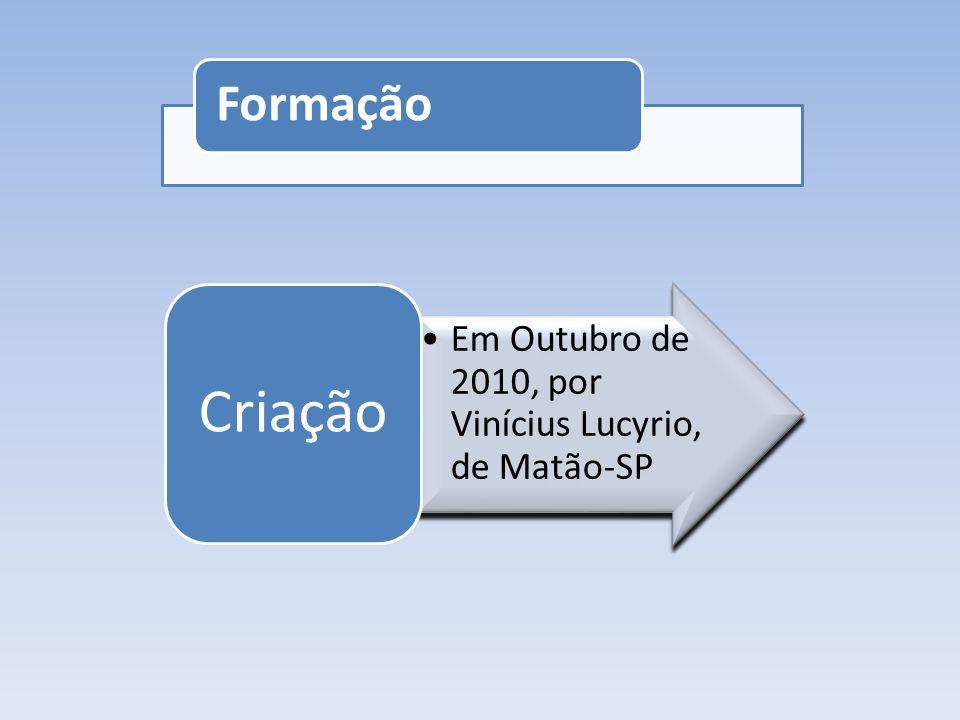 Formação Em Outubro de 2010, por Vinícius Lucyrio, de Matão-SP Criação