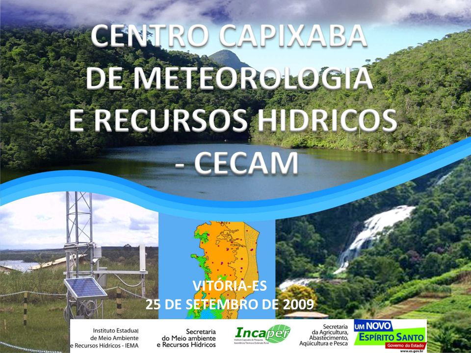 CENTRO CAPIXABA DE METEOROLOGIA E RECURSOS HIDRICOS - CECAM