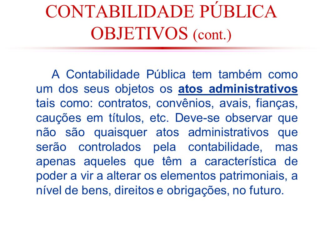 CONTABILIDADE PÚBLICA OBJETIVOS (cont.)