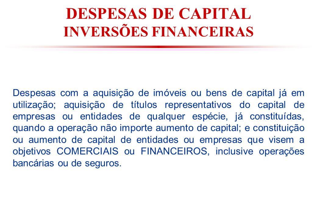 DESPESAS DE CAPITAL INVERSÕES FINANCEIRAS