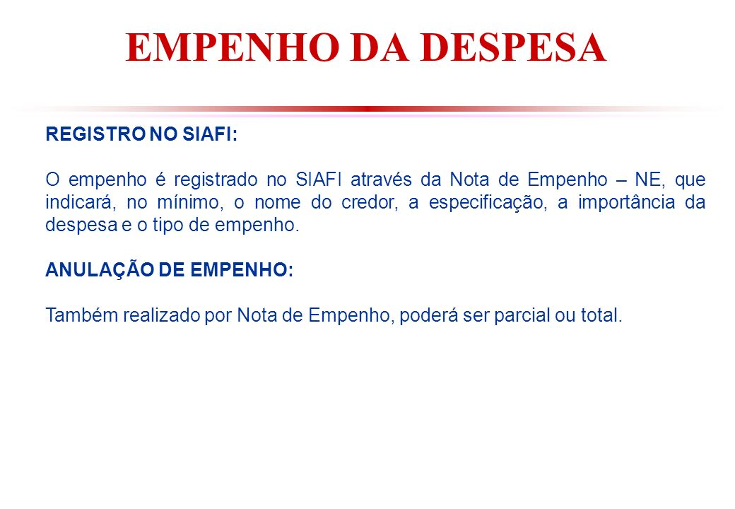 EMPENHO DA DESPESA REGISTRO NO SIAFI: