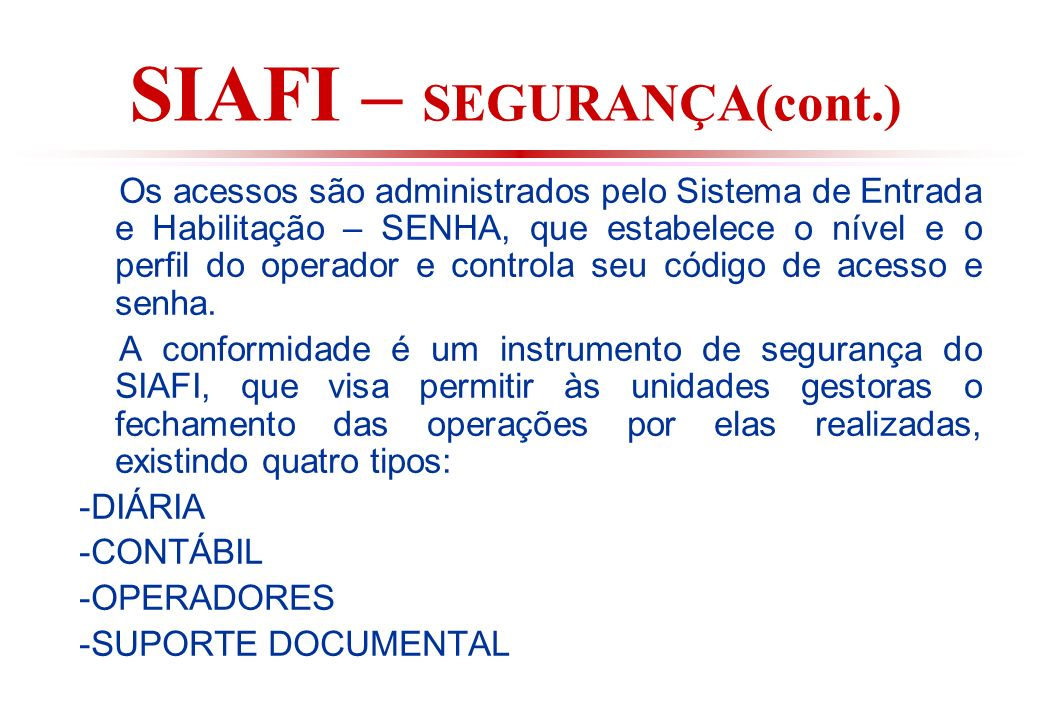 SIAFI – SEGURANÇA(cont.)