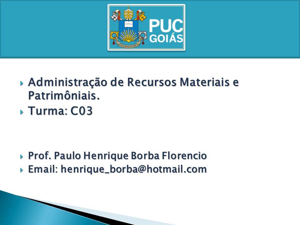 Administração de Recursos Materiais e Patrimôniais. Turma: C03