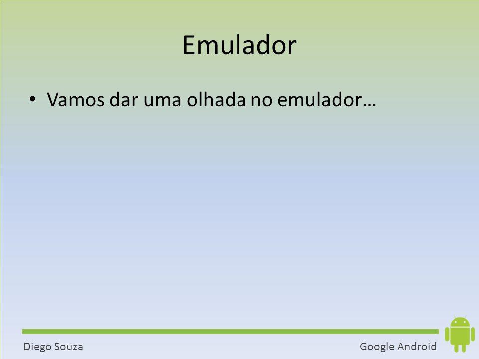 Emulador Vamos dar uma olhada no emulador…
