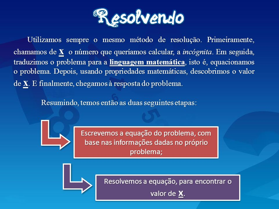 Resolvemos a equação, para encontrar o valor de x.