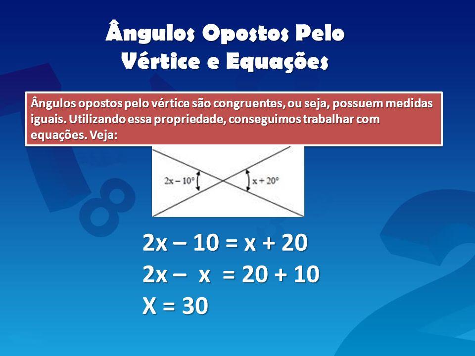Ângulos Opostos Pelo Vértice e Equações