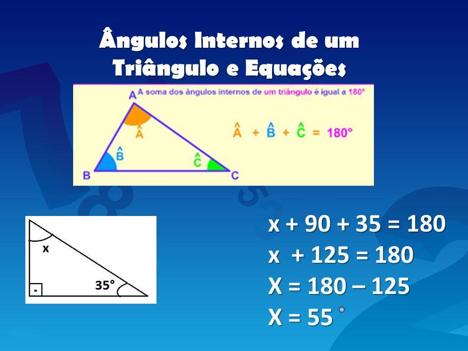 Ângulos Internos de um Triângulo e Equações