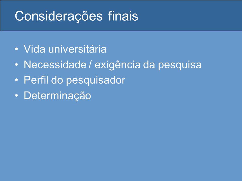 Considerações finais Vida universitária