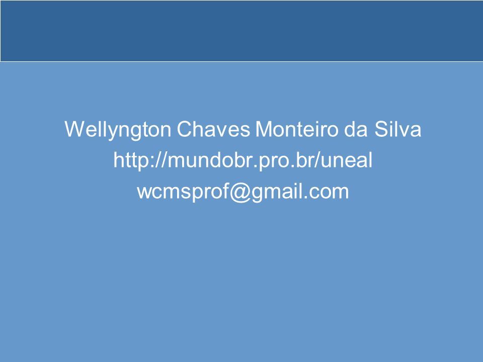 Wellyngton Chaves Monteiro da Silva http://mundobr. pro