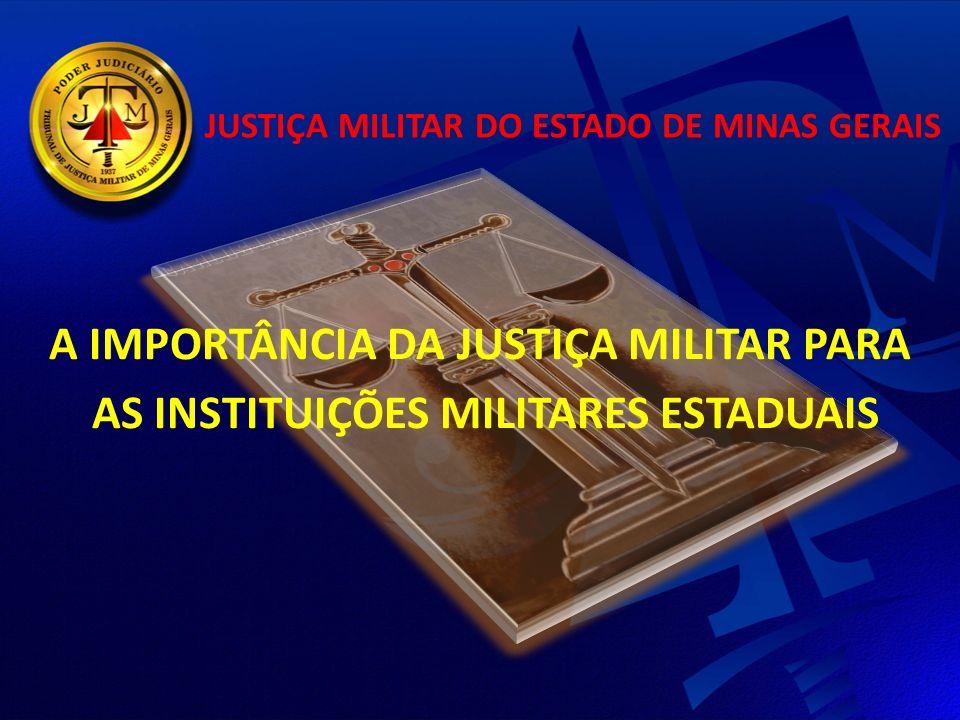 A IMPORTÂNCIA DA JUSTIÇA MILITAR PARA